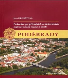 Polabské muzeum vydalo publikaci autorky PhDr. Jany Hrabětové: Poděbrady