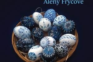 Velikonoční kraslice Aleny Fryčové